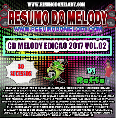 CD VOL 02 RESUMO DO MELODY 2K17 ( MARÇO ) - BY DJ RAFA ( WWW.RESUMODOMELODY.COM ) É O SITE OFICIAL