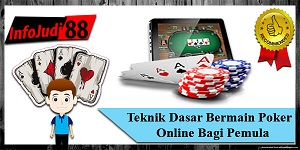 Teknik Dasar Bermain Poker Online Bagi Pemula
