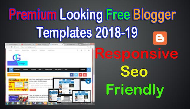 Premium Looking Responsive seo Friendly Free Blogger Templates 2018-19