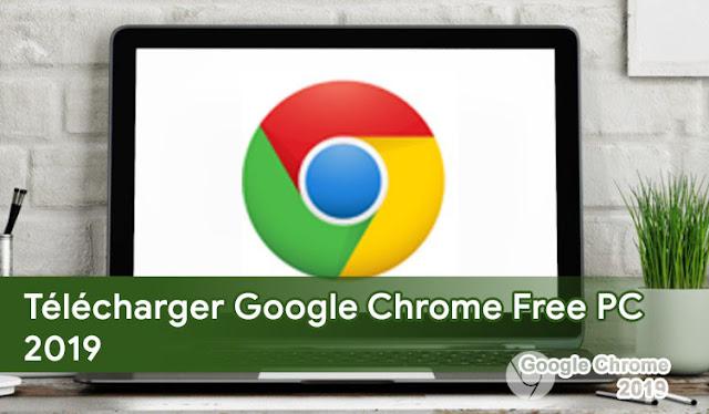 Télécharger Google Chrome Free PC 2019