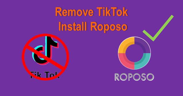 Remove TikTok Install Roposo