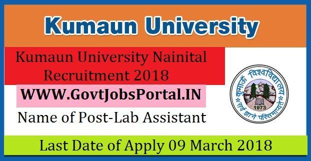 Kumaun University Nainital Recruitment 2018 \u2013 26 Lab Assistant