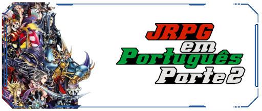JRPG_Portugues_Parte2