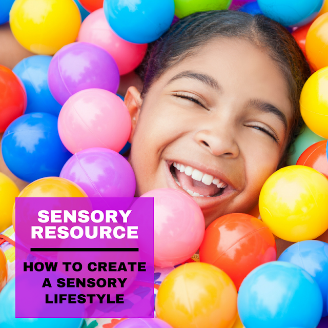 Create a sensory lifestyle to address sensory meltdowns or tantrums in a way that fits into the daily life of a child with sensory needs.