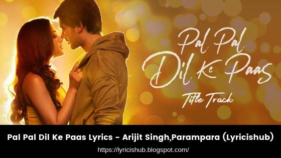 Pal Pal Dil Ke Paas Lyrics - Arijit Singh,Parampara (Lyricishub)