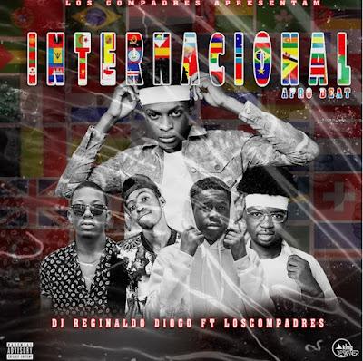 Dj Reginaldo Diogo - Internacional (Feat. Los Compadres) [Download]