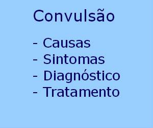 Convulsão causas sintomas diagnóstico tratamento prevenção