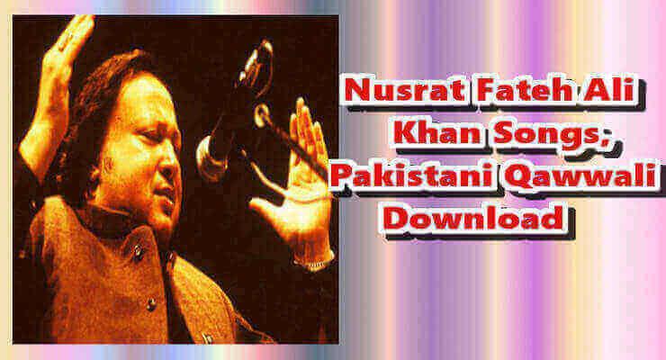 Nusrat Fateh Ali Khan - Top 20 Best  Qawwali Music Free Download