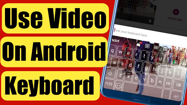 How To Use Video On Android Keyboard
