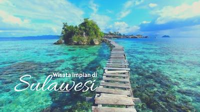 Wisata Impian  di Sulawesi