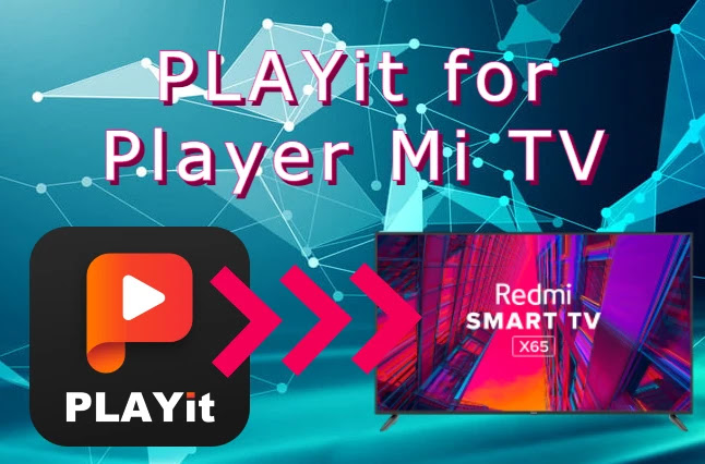 How to Install the PLAYit Video Player App on Mi TV (Android Smart TV)? - Playit Player For PC Download
