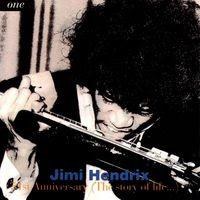 Jimi Hendrix - 51st Anniversary: The Story Of Life - Volume 1