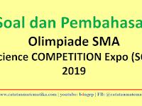 Pembahasan Soal Olimpiade SMA SCE 2019 Semua Mapel