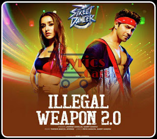 Illegal Weapon-Street Dancer 3D Lyrics