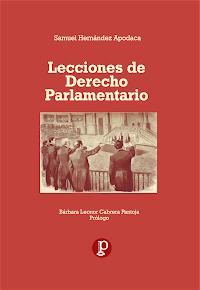 """[LIBRO. 2020] """"Lecciones de Derecho Parlamentario"""" de la autoría del Dr. Samuel Hernández Apodaca"""