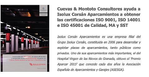 Cuevas y Montoto Consultores ayudará a Isolux Corsán Aparcamientos a obtener los certificados de Calidad (ISO 9001), Medio Ambiente (ISO 14001) y Seguridad y Salud en el Trabajo (ISO 45001) en España