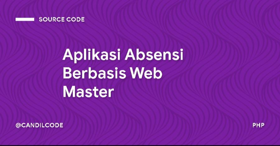 Source Code Aplikasi Absensi Berbasis Web Master