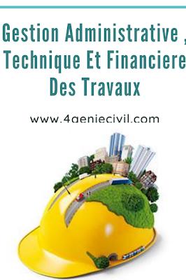 Gestion Administrative , Technique Et Financiere Des Travaux