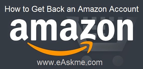 How to Get Back an Amazon Account : eAskme