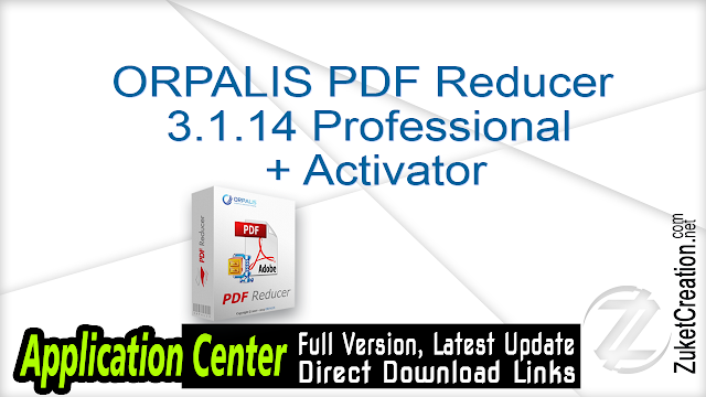 ORPALIS PDF Reducer 3.1.14 Professional + Activator
