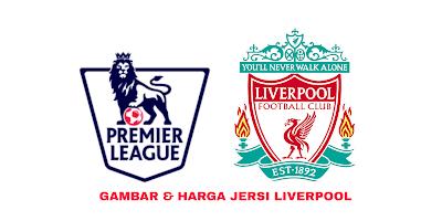 Gambar dan Harga Jersi Baru Liverpool 2019/2020