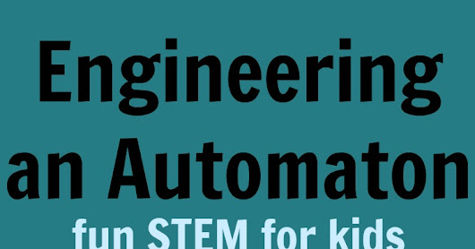 Build Your Own Automaton: Fun STEM Engineering Project for Kids