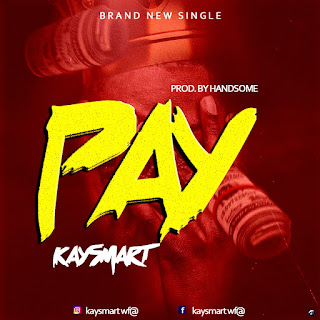DOWNLOAD MP3: KAYSMART -- PAY