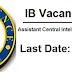 Intelligence Bureau Recruitment 2017 | Last Day Reminder