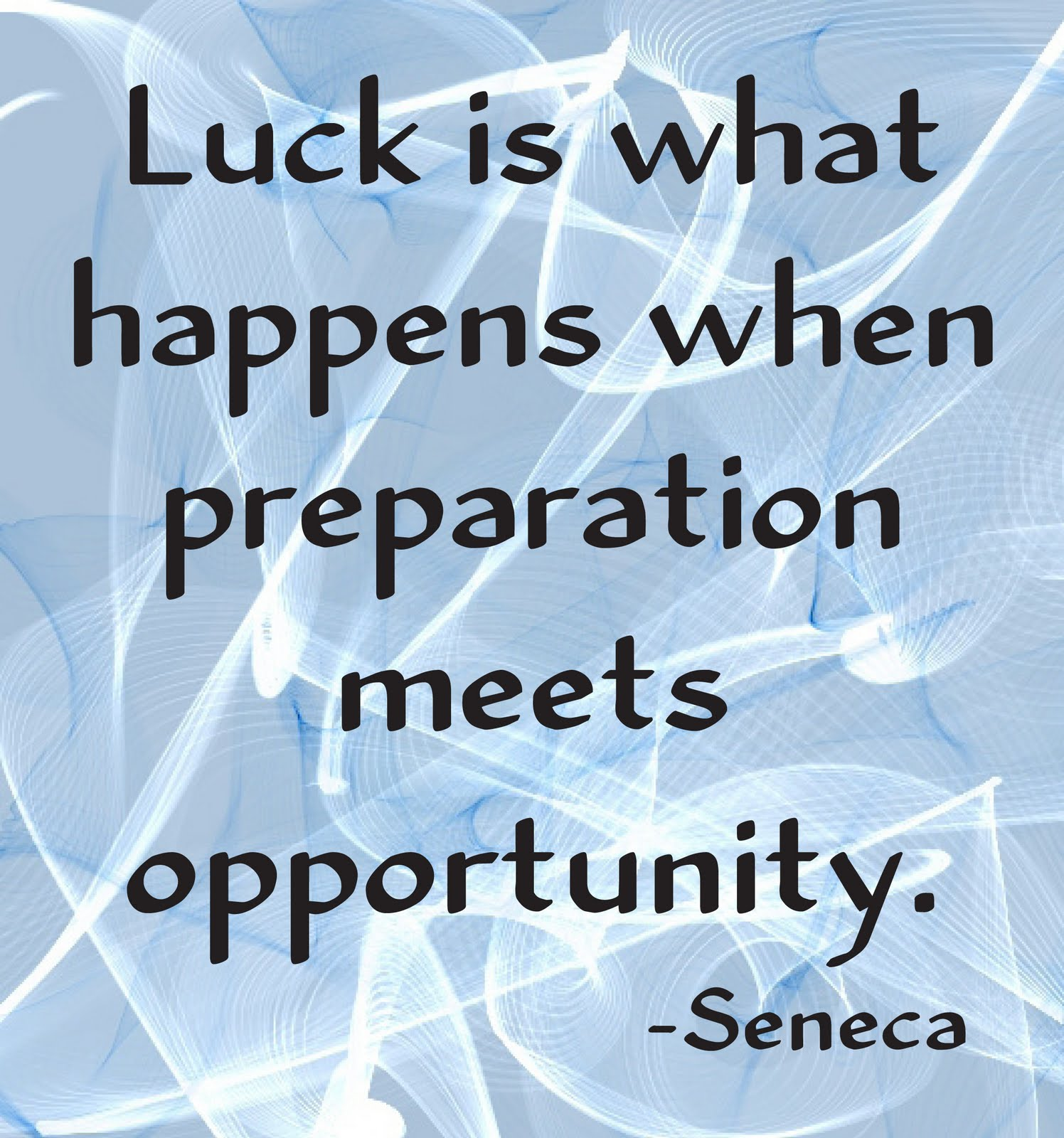 Opportunity Is What Happens When Luck Meets Preparation
