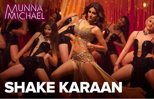 Shake Karaan Lyrics -Munna Michael -Nidhhi Agerwal