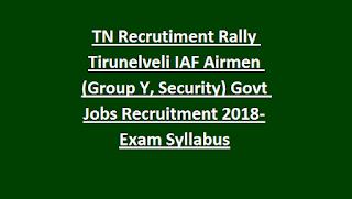 TN Recrutiment Rally Tirunelveli IAF Airmen (Group Y, Security) Govt Jobs Recruitment Notification 2018-Exam Syllabus