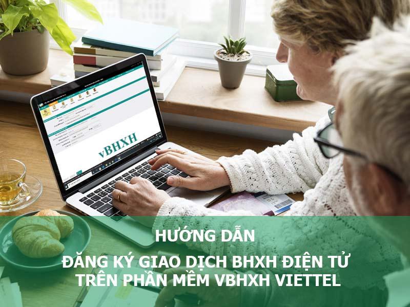 Ảnh minh họa: Hướng dẫn đăng ký giao dịch BHXH điện tử trên phần mềm vBHXH của Viettel