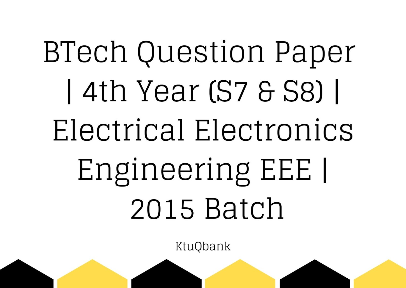 BTech Question Paper | 4th Year (S7 & S8) | Electrical Electronics Engineering | 2015 Batch