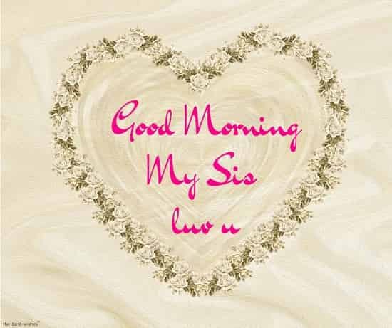 good morning my sis luv u