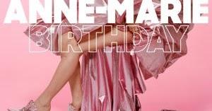 Lirik Anne Marie Birthday Dan Terjemahan Arti Lirik Lagu Barat