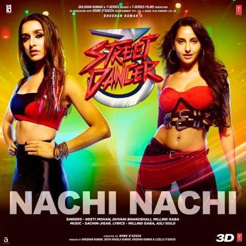 Nachi Nachi Dance Song Lyrics, Sung By Dhvani Bhanushali, Millind Gaba and Neeti Mohan.