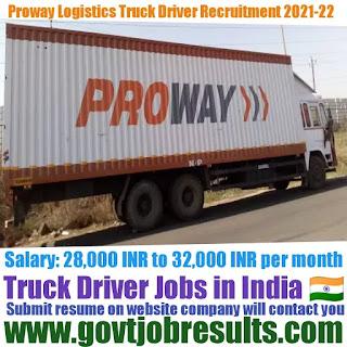 Proway Logistics Heavy Truck Driver Recruitment 2021-22