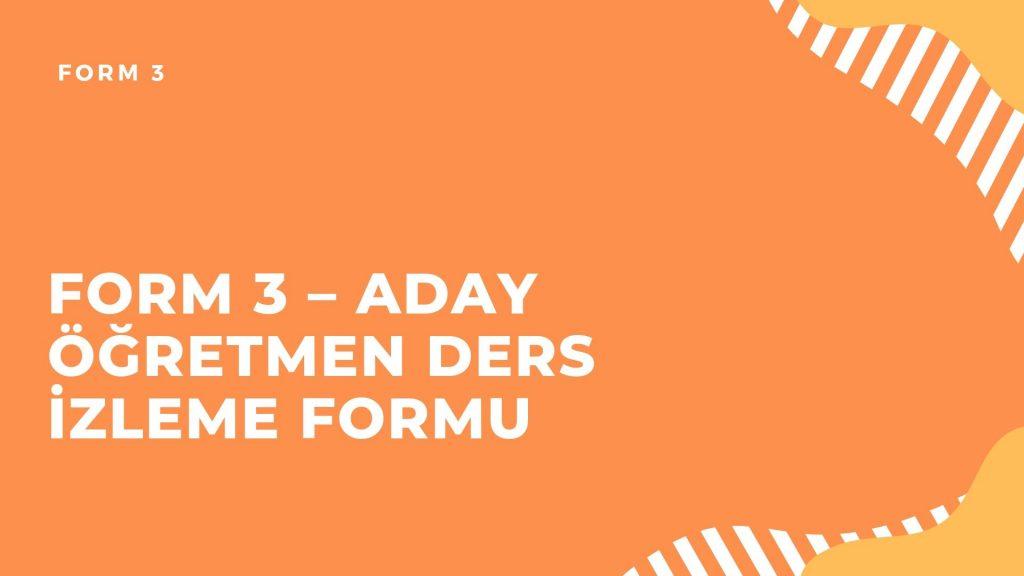 Form 3 - Aday Öğretmen Ders İzleme Formu