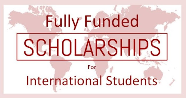 Fully Funded International Scholarships for international students 2020-2021