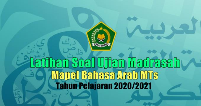 Latihan Soal Ujian Madrasah UM Mata Pelajaran Bahasa Arab MTs Tahun 2021