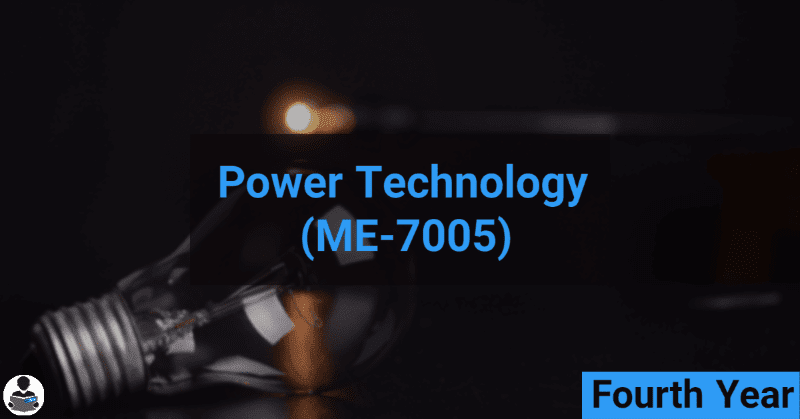 Power Technology (ME-7005) RGPV notes CBGS Bachelor of engineering