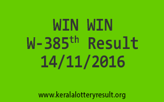 WIN WIN W 385 Lottery Results 14-11-2016