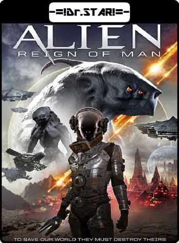 Alien Reign of Man 2017 480p 250MB WEBRip Dual Audio