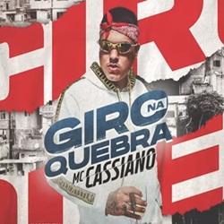 Baixar Giro Na Quebra - MC Cassiano Mp3