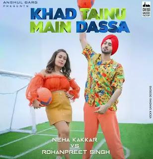 Neha Kakkar - Khad Tainu Main Dassa Lyrics (ft. Rohanpreet Singh)