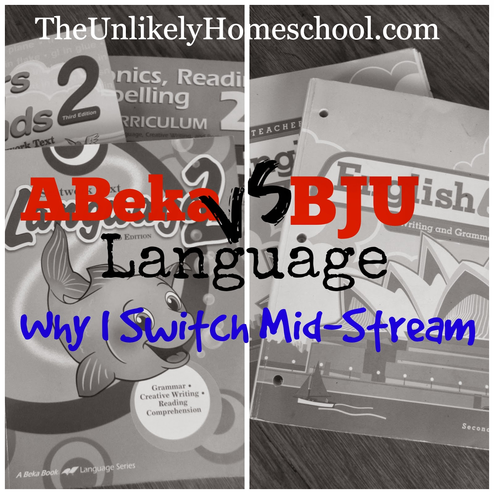 ABeka vs. BJU Language: Why I Switch Mid-Stream {The Unlikely Homeschool}