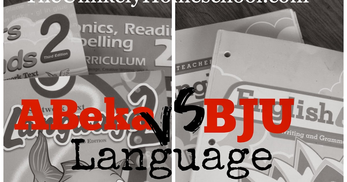 The Unlikely Homeschool ABeka Vs BJU Language Why I