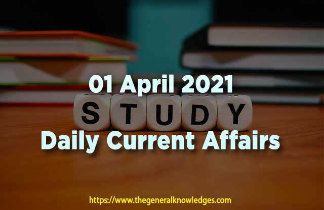01 April 2021 Current Affairs  and Answers in Hindi