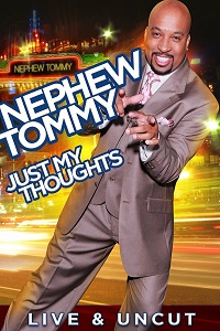 Watch Nephew Tommy: Just My Thoughts Online Free in HD