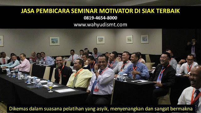 JASA PEMBICARA SEMINAR MOTIVATOR DI SIAK TERBAIK, PEMBICARA SEMINAR SIAK, MOTIVATOR SIAK, TRAINING MOTIVASI SIAK, MOTIVATOR MUDA SIAK, MOTIVATOR TERKENAL SIAK, MOTIVATOR BISNIS SIAK